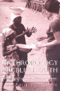 Anthropology in Public Health: Bridging Differences in Culture and Society
