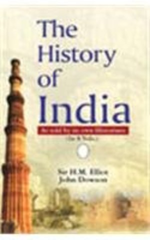 History of India: As Told by Its Own Historians, The
