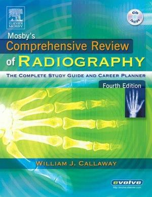 Mosby's Comprehensive Review of Radiography: The Complete Study Guide and Career Planner (Fourth Edition)