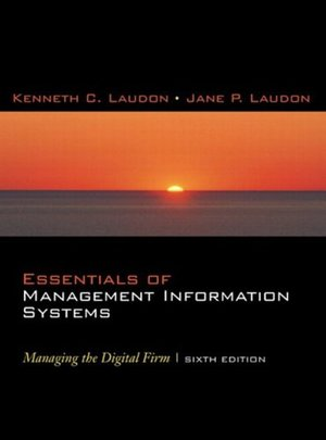 Essentials of Management Information Systems: Managing the Digital Firm and Student Multimedia Edition Package (6th Edition)