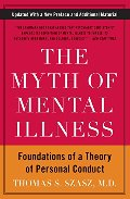 Myth Of Mental Illness: Foundations of a Theory of Personal Conduct, The