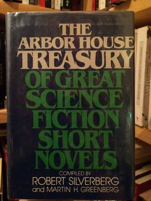 Arbor House Treasury of Great Science Fiction Short Novels, The
