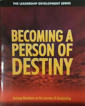 Becoming A Person Of Destiny