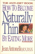 How to Become Naturally Thin By Eating More: The Anti-Diet book
