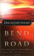 Bend In The Road: Experiencing God When Your World Caves In, A