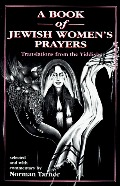 Book of Jewish Women's Prayers: Translated from the Yiddish, A