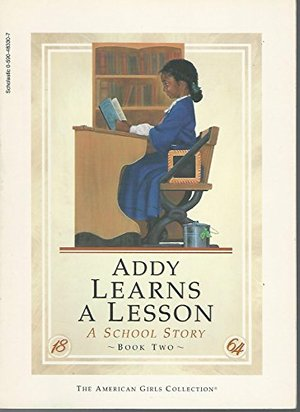 Addy Learns a Lesson: A School Story (An American Girl: Addy, #2)