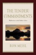 Ten-der Commandments: Reflections on the Father's Love, The