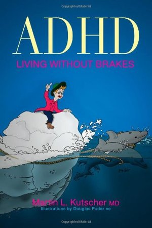 ADHD--Living Without Brakes