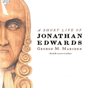 Short Life of Jonathan Edwards    Audio CD – Unabridged, Nov. 1 2008, A