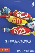 Chew on This: 31 Biblical Devotions into the Heart of Christ (invert)