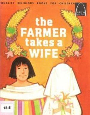 Farmer Takes a Wife : Genesis 27:46-29:28 for Children (Arch Books, 12), The