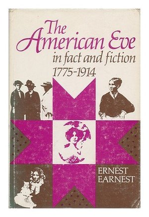 American Eve in Fact and Fiction, 1775-1914, The