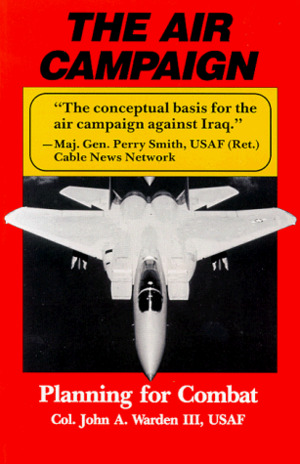 Air Campaign: Planning for Combat (An Afa Book Future Warfare, Vol 3)