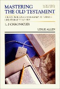 1, 2 Chronicles (Communicator's Commentary: Mastering the Old Testament) (Vol 10)