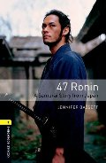 Oxford Bookworms Library 3E Level One: 47 Ronin