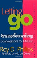 Letting Go: Transforming Congregations for Ministry