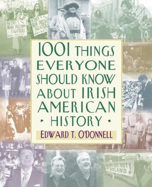 1001 Things Everyone Should Know About Irish American History