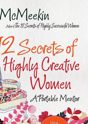 12 Secrets of Highly Creative Women, The