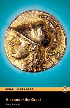 Alexander the Great, Level 4, Penguin Readers (2nd Edition) (Penguin Readers, Level 4)