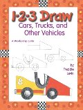 1-2-3 Draw Cars, Trucks and Other Vehicles