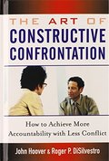 Art of Constructive Confrontation: How to Achieve More Accountability with Less Conflict, The