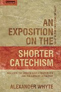 Exposition on the Shorter Catechism: What is the Chief End of Man?, An - 238.5 WHY