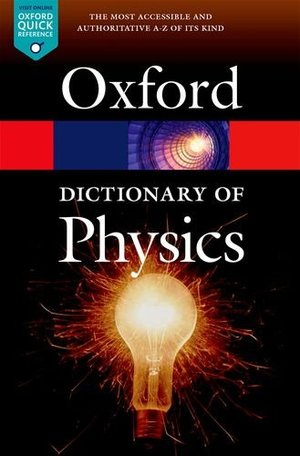 Dictionary of Physics 7/e (Oxford Quick Reference), A