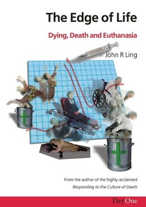 Edge of life, The: Dying, Death and Euthanasia
