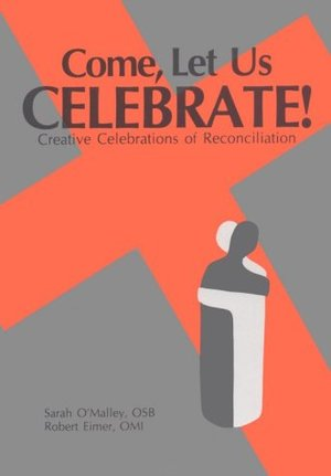 Come Let Us Celebrate: Creative Reconciliation Services