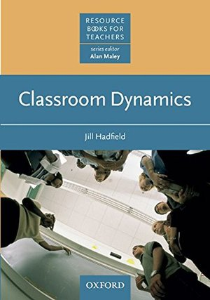 Classroom dynamics (Oxford English Resource Books for Teachers)