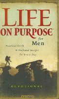 Life on Purpose Devotional for Men: Practical Faith and Profound Insight for Every Day (Life on Purpose)