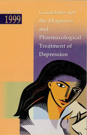 Guidelines for the Diagnosis and Pharmacological Treatment of Depression