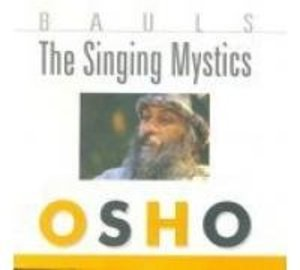 Bauls The Singing Mystics