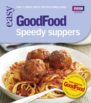101 Speedy Suppers: Triple-Tested Recipes (Good Food 101)