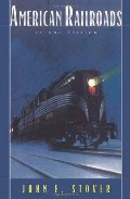 American Railroads (The Chicago History of American Civilization)