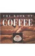 Book of Coffee: A Gourmet's Guide, The