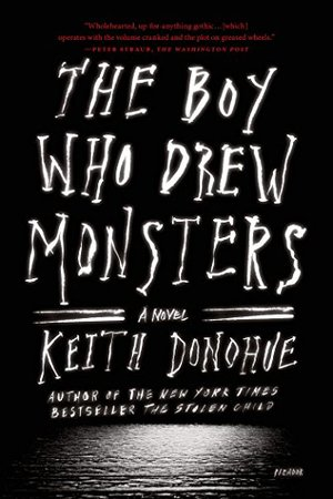 Boy Who Drew Monsters: A Novel, The