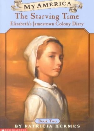 Starving Time: Elizabeth's Jamestown Colony Diary, The