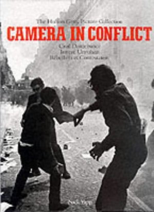 Camera in Conflict : Civil Disturbance (The Hulton Getty Picture Collection)