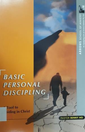 Basic Personal Discipling - A Tool to Abiding in Christ
