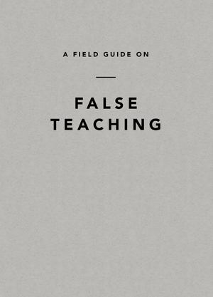 Field Guide on False Teaching, A - 290 LIG