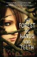 Forest of Hands and Teeth Publisher: Delacorte Books for Young Readers, The
