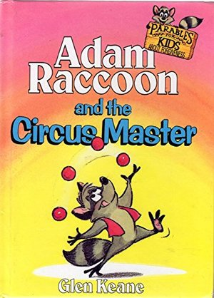 Adam Raccoon and the Circus Master (Parables for Kids)