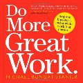Do more Great Work: Stop the Busywork