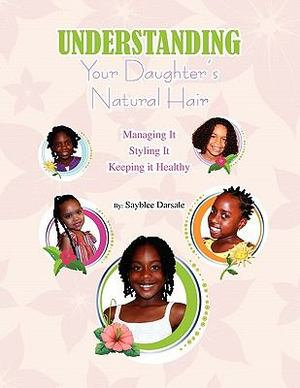 Understanding Your Daughters Natural Hair