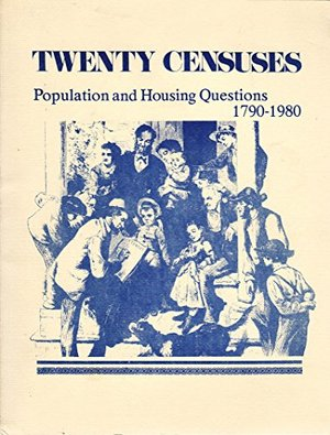1790-1980 -Twenty Censuses: Population & Housing Questions, 1790-1980