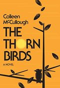 Thorn Birds: A Novel, The