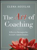 Art of Coaching: Effective Strategies for School Transformation, The