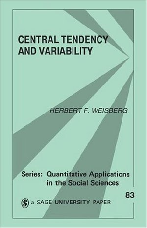 Central Tendency and Variability (Quantitative Applications in the Social Sciences)